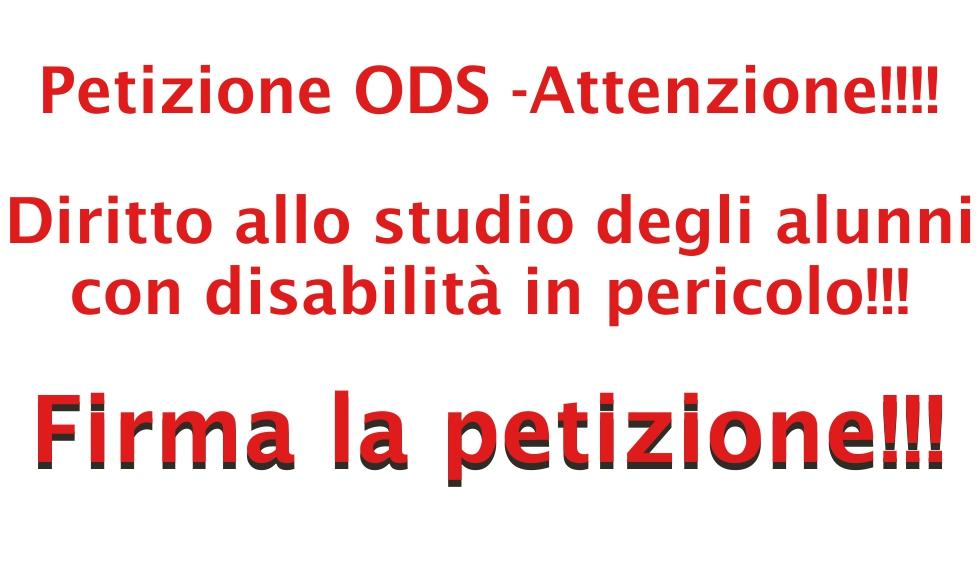Petizione ODS -Attenzione!!!! Diritto allo studio degli alunni con disabilità in pericolo!!!